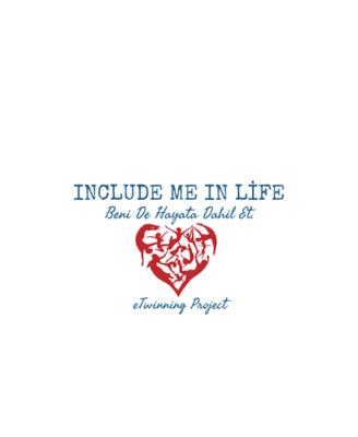"""""""Include Me In Life eTwinning Proje logosu için proje ortakları tarafından oluşturuldu."""